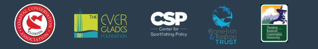 Coastal Conservation Association, The Everglades Foundation, The Center for Sportsfishing Policy, Bonefish & Tarpon Trust, Theodore Roosevelt Conservation Partnership